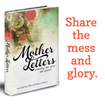 Mother Letters